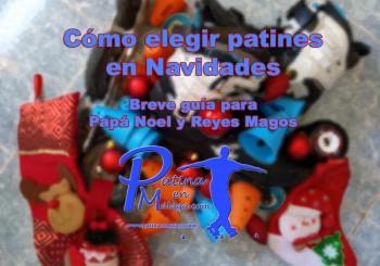 Consejos sobre patines para Papá Noel y Reyes Magos
